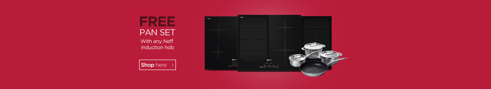 Free induction pan set when you buy any Neff induction hob